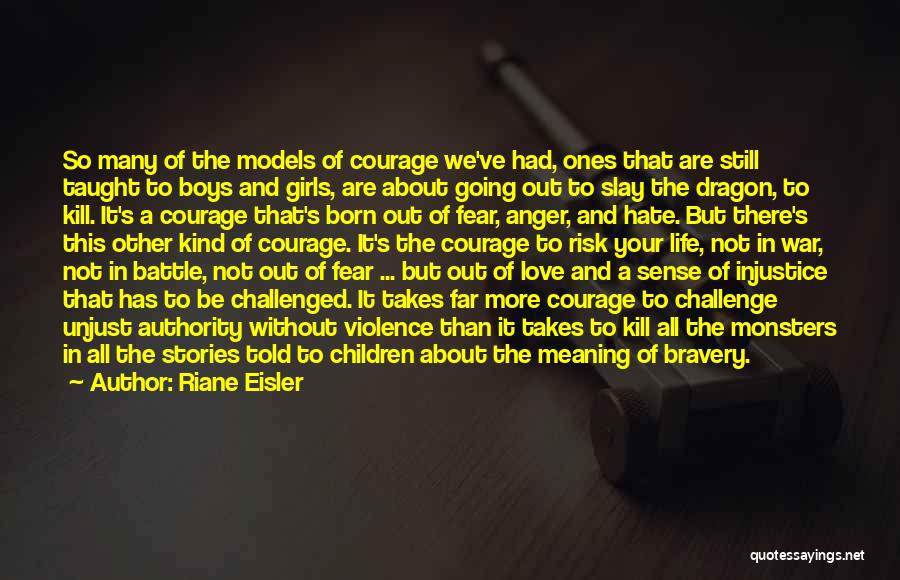 Love Bravery Quotes By Riane Eisler
