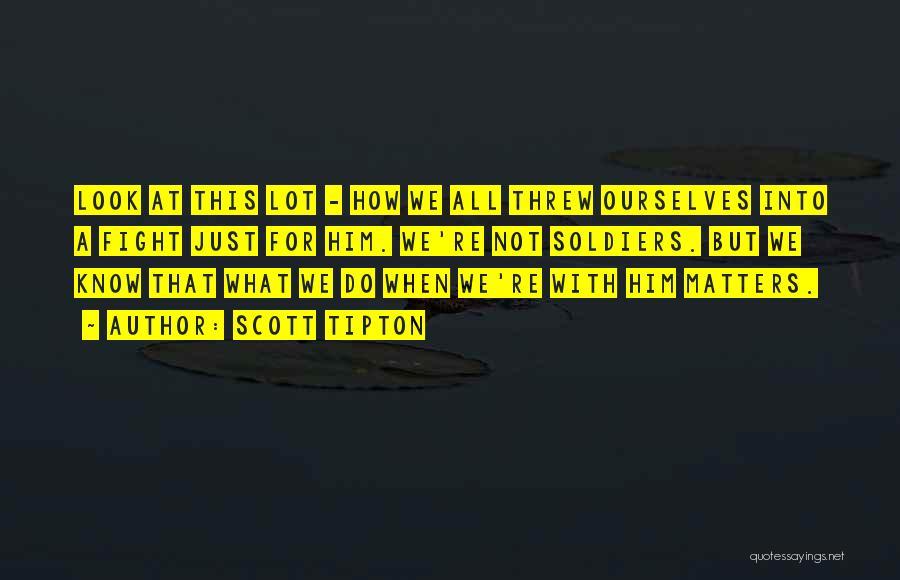 Love Bravery Quotes By Scott Tipton