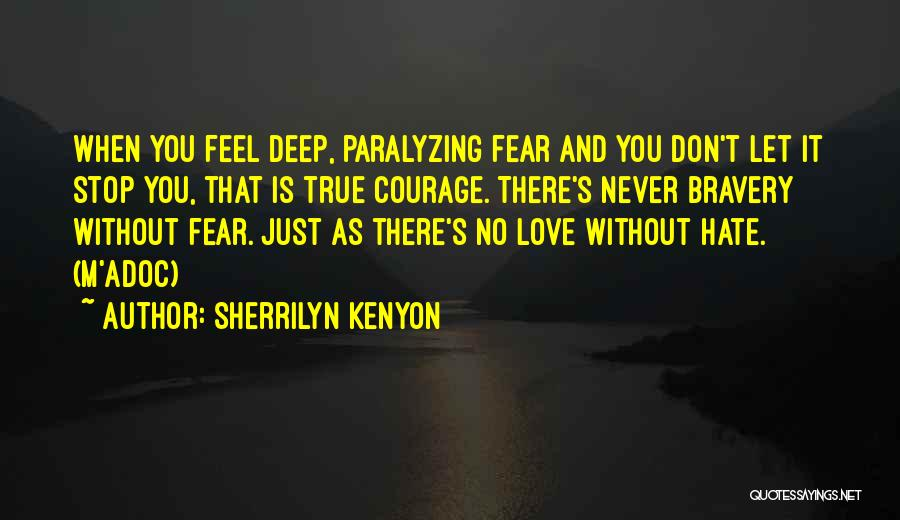 Love Bravery Quotes By Sherrilyn Kenyon