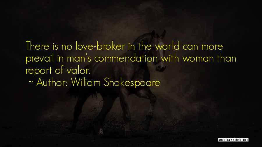 Love Bravery Quotes By William Shakespeare