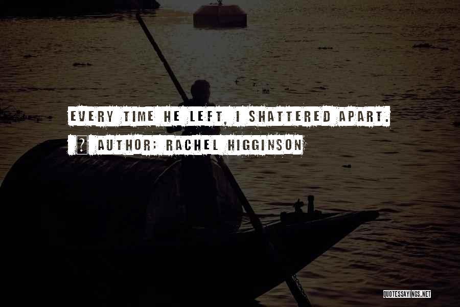 Love Breaking Apart Quotes By Rachel Higginson