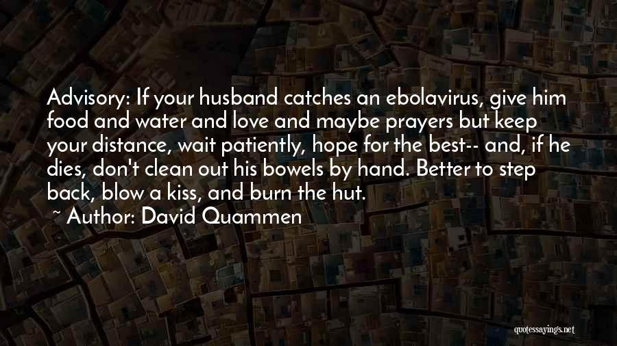 Love But Distance Quotes By David Quammen