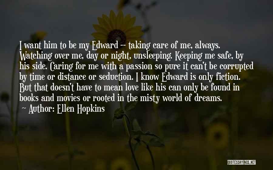 Love But Distance Quotes By Ellen Hopkins