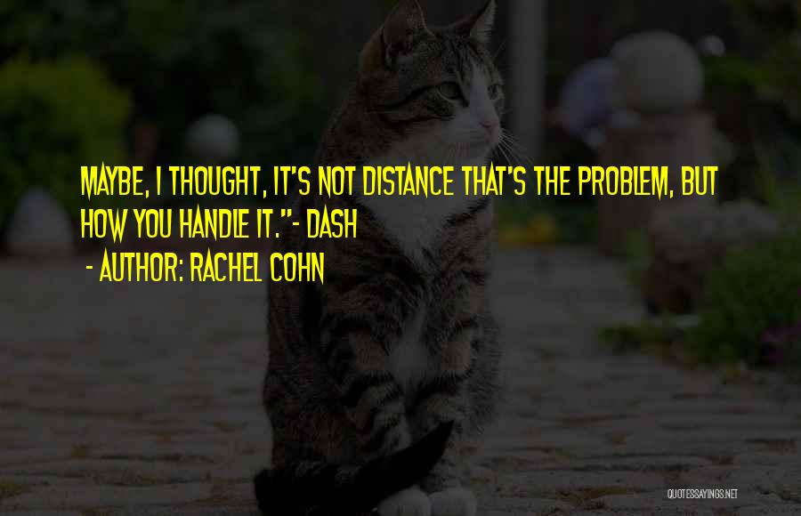 Love But Distance Quotes By Rachel Cohn