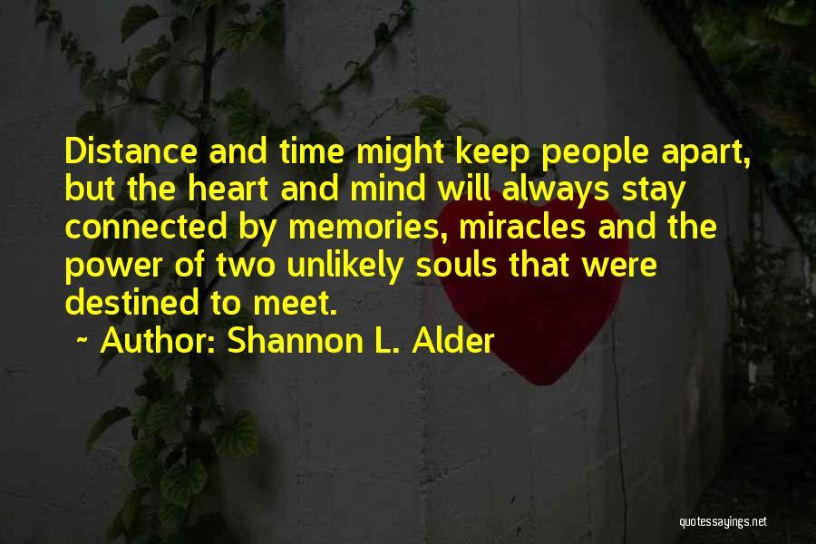 Love But Distance Quotes By Shannon L. Alder