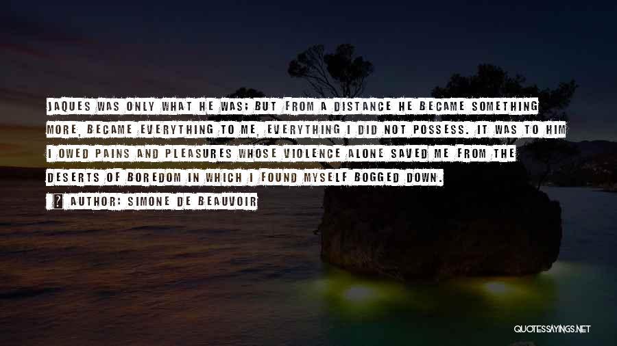 Love But Distance Quotes By Simone De Beauvoir