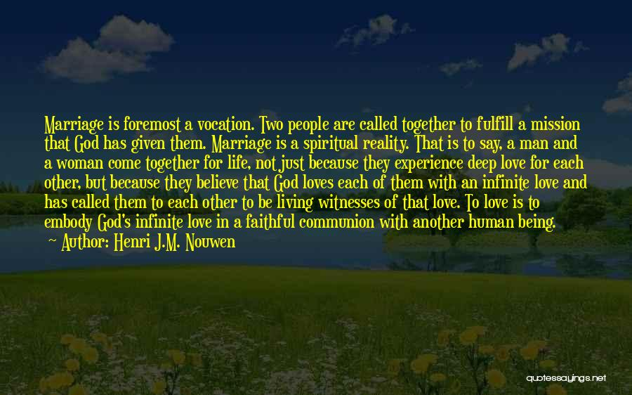 Love But Not Being Together Quotes By Henri J.M. Nouwen