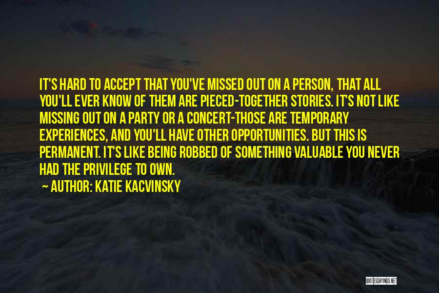 Love But Not Being Together Quotes By Katie Kacvinsky