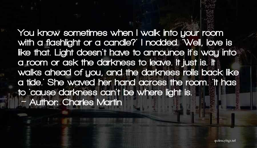 Love Candle Light Quotes By Charles Martin