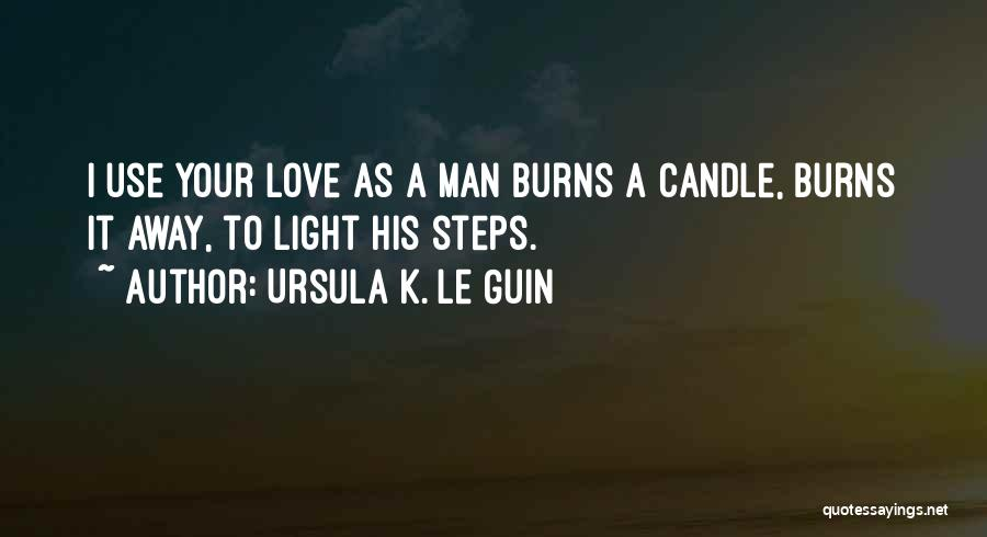 Love Candle Light Quotes By Ursula K. Le Guin