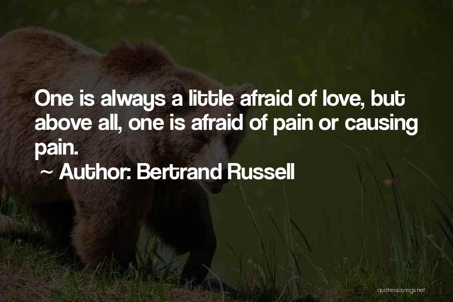 Love Causing Pain Quotes By Bertrand Russell