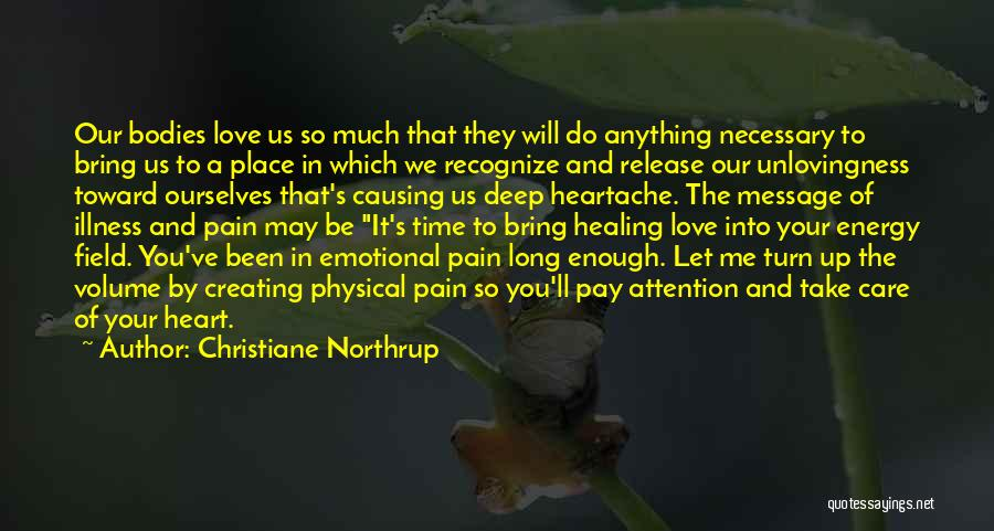 Love Causing Pain Quotes By Christiane Northrup
