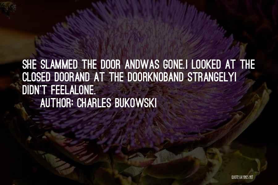 Love Charles Bukowski Quotes By Charles Bukowski