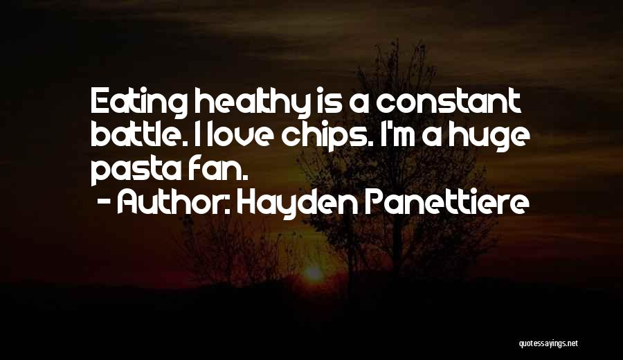 Love Chips Quotes By Hayden Panettiere