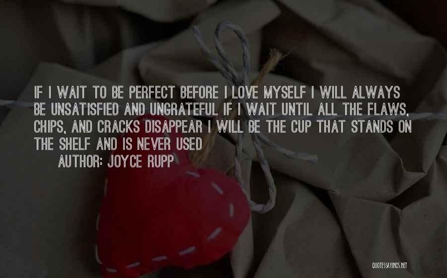 Love Chips Quotes By Joyce Rupp