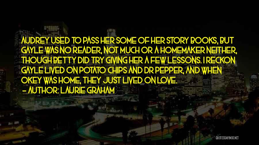 Love Chips Quotes By Laurie Graham