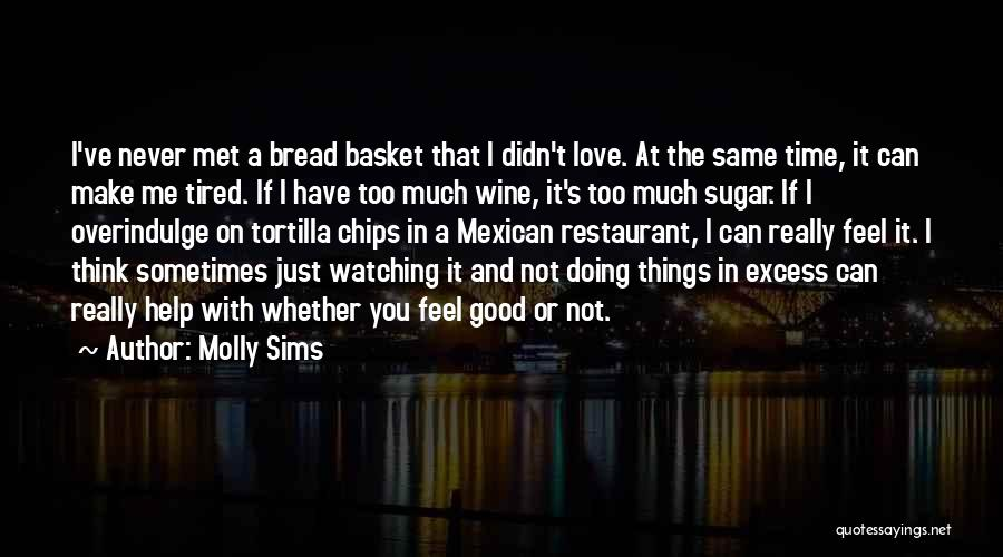 Love Chips Quotes By Molly Sims