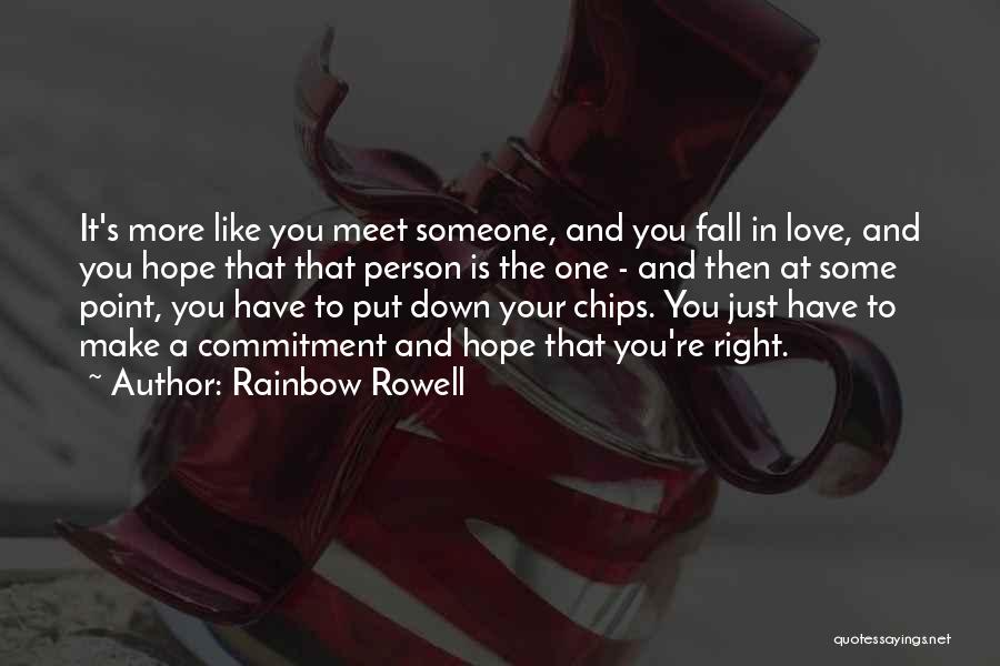 Love Chips Quotes By Rainbow Rowell