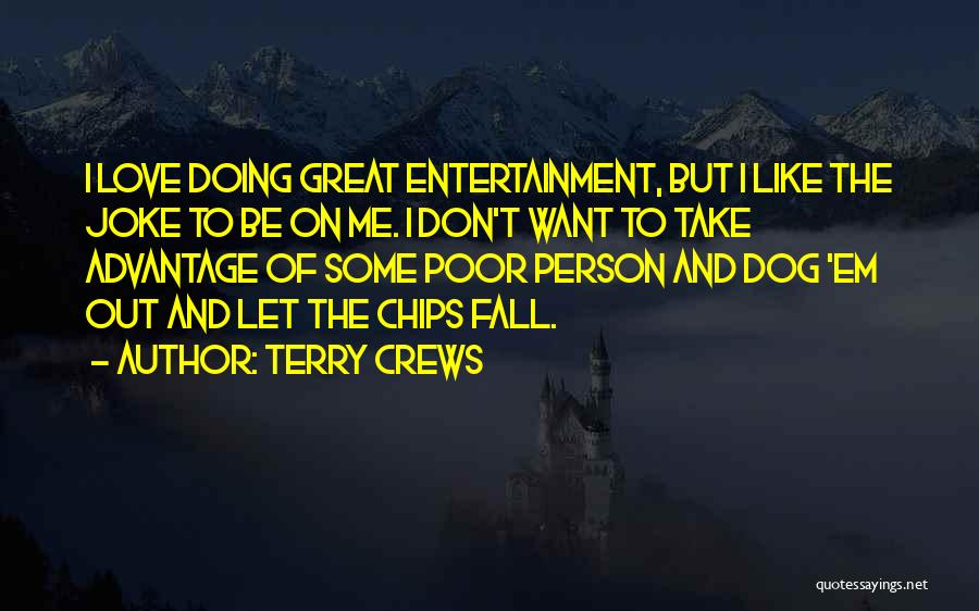 Love Chips Quotes By Terry Crews