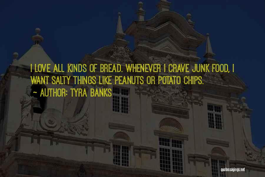 Love Chips Quotes By Tyra Banks