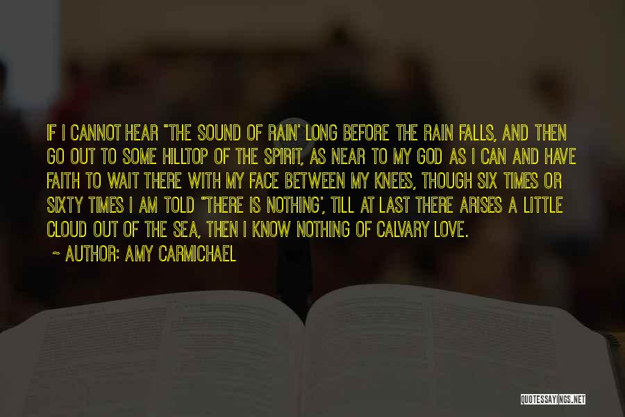 Love Comes To Those Who Wait Quotes By Amy Carmichael