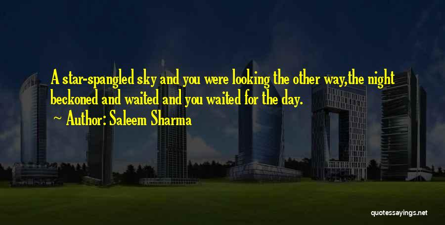 Love Comes To Those Who Wait Quotes By Saleem Sharma