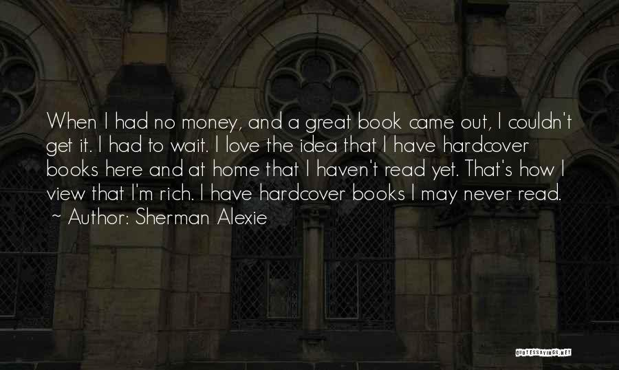 Love Comes To Those Who Wait Quotes By Sherman Alexie