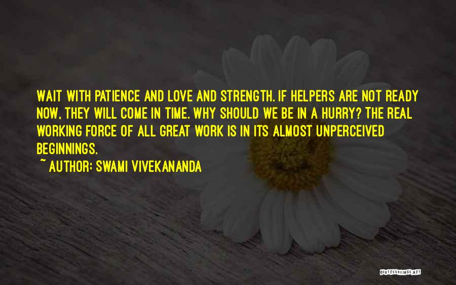 Love Comes To Those Who Wait Quotes By Swami Vivekananda