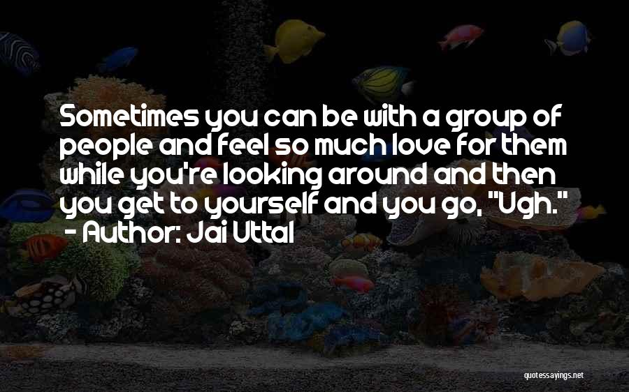 Love Comes When Your Not Looking Quotes By Jai Uttal