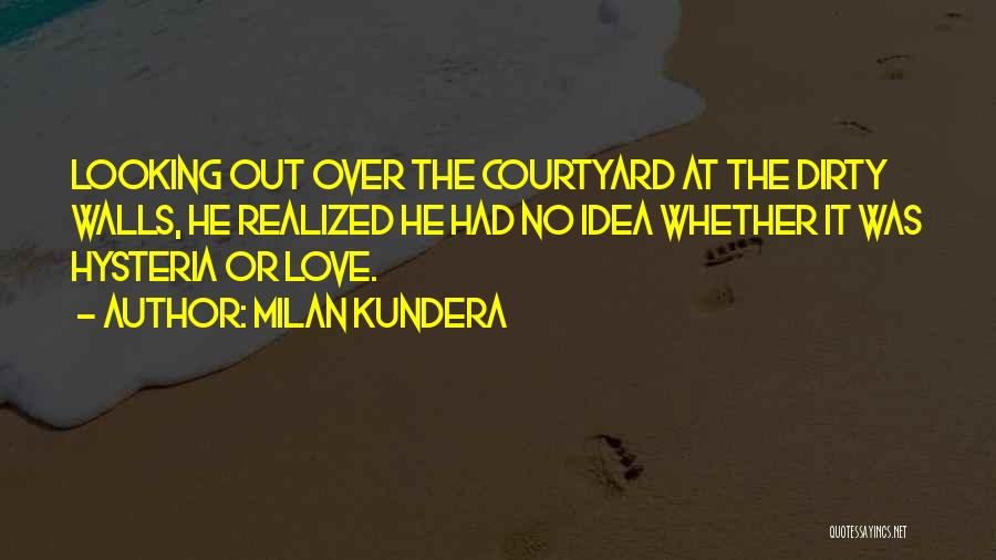 Love Comes When Your Not Looking Quotes By Milan Kundera
