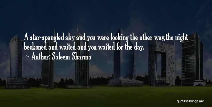 Love Comes When Your Not Looking Quotes By Saleem Sharma