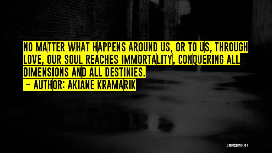 Love Conquering All Quotes By Akiane Kramarik