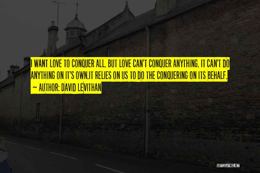 Love Conquering All Quotes By David Levithan