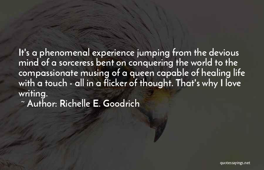 Love Conquering All Quotes By Richelle E. Goodrich