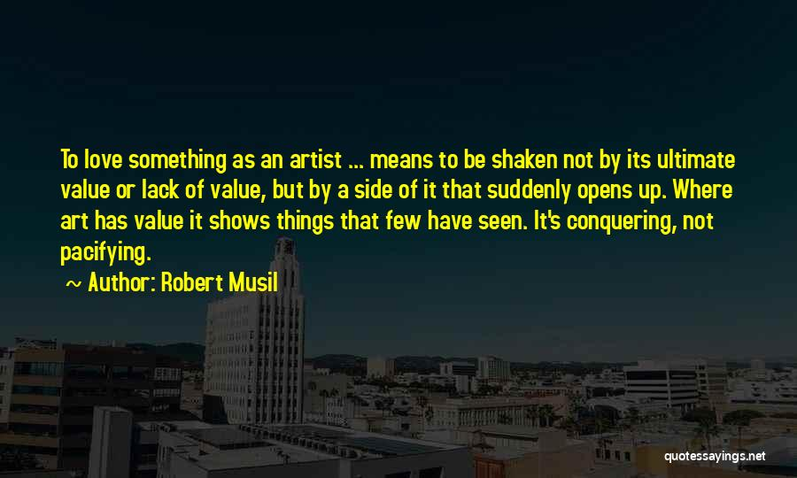 Love Conquering All Quotes By Robert Musil