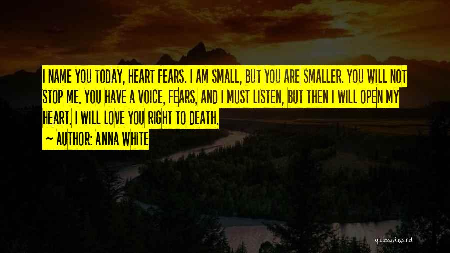 Love Conquering Fear Quotes By Anna White