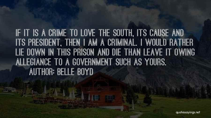 Love Criminal Quotes By Belle Boyd