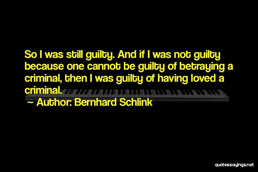 Love Criminal Quotes By Bernhard Schlink
