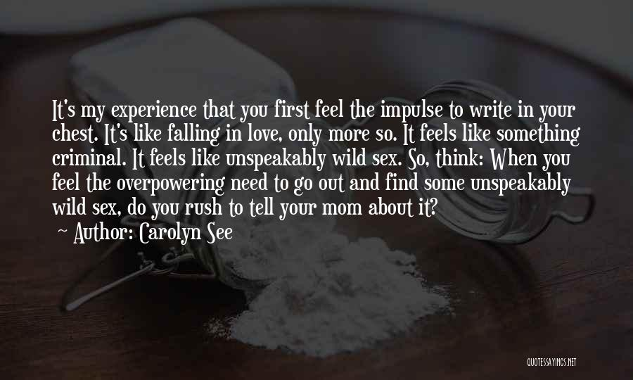 Love Criminal Quotes By Carolyn See