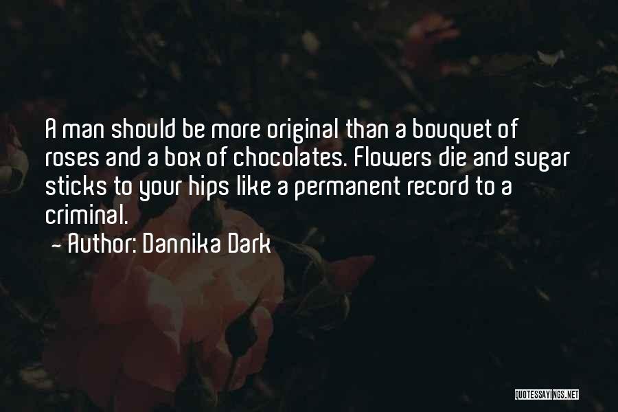 Love Criminal Quotes By Dannika Dark
