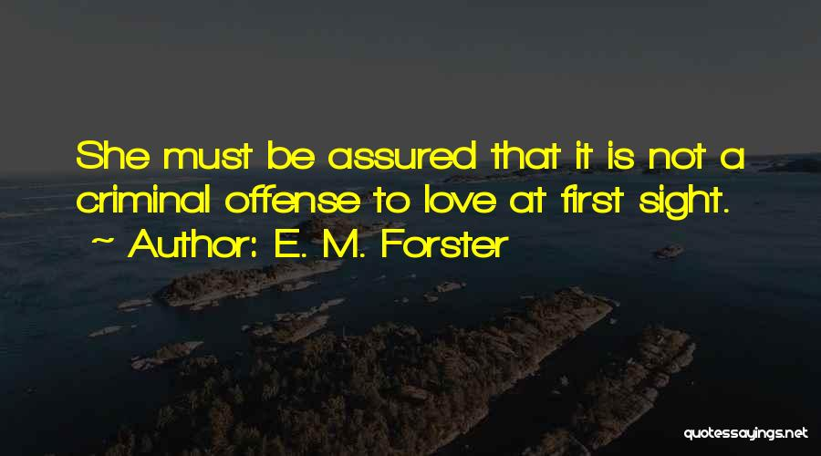 Love Criminal Quotes By E. M. Forster