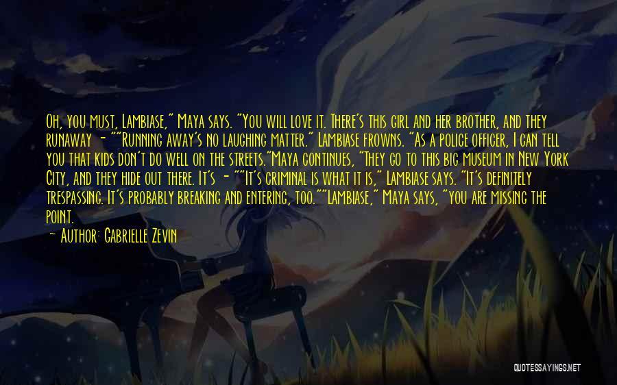 Love Criminal Quotes By Gabrielle Zevin
