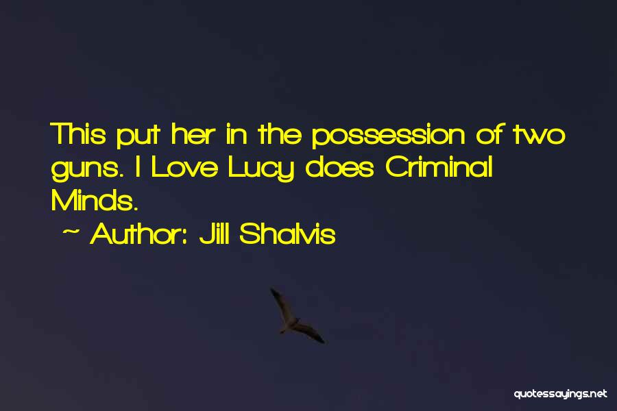 Love Criminal Quotes By Jill Shalvis