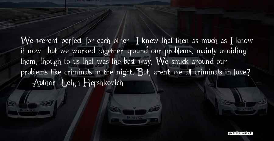 Love Criminal Quotes By Leigh Hershkovich