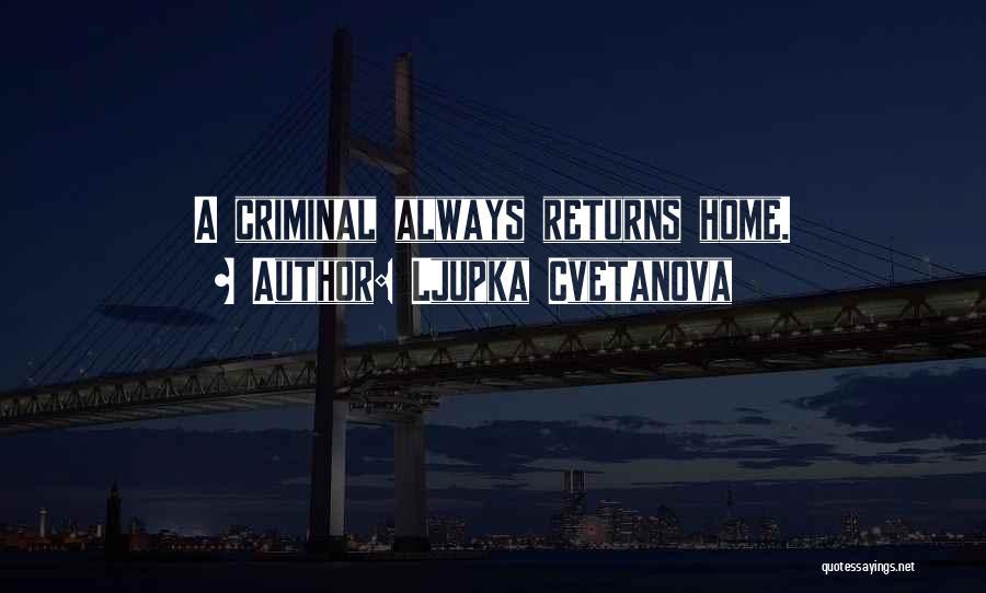 Love Criminal Quotes By Ljupka Cvetanova