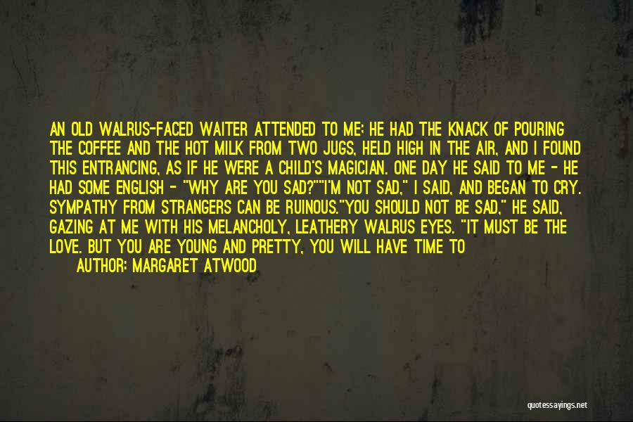 Love Criminal Quotes By Margaret Atwood