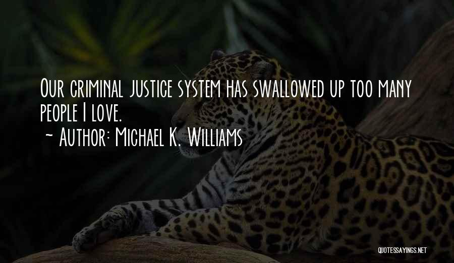 Love Criminal Quotes By Michael K. Williams
