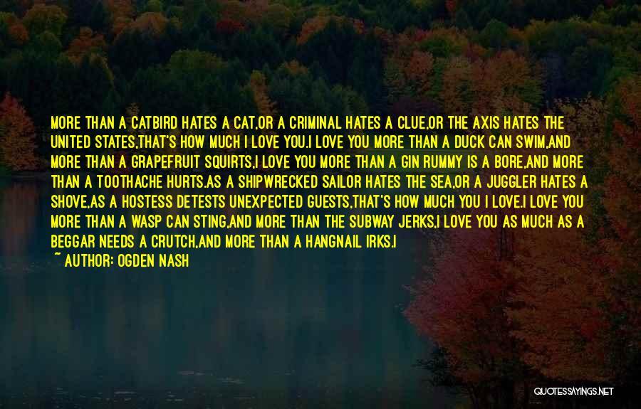 Love Criminal Quotes By Ogden Nash
