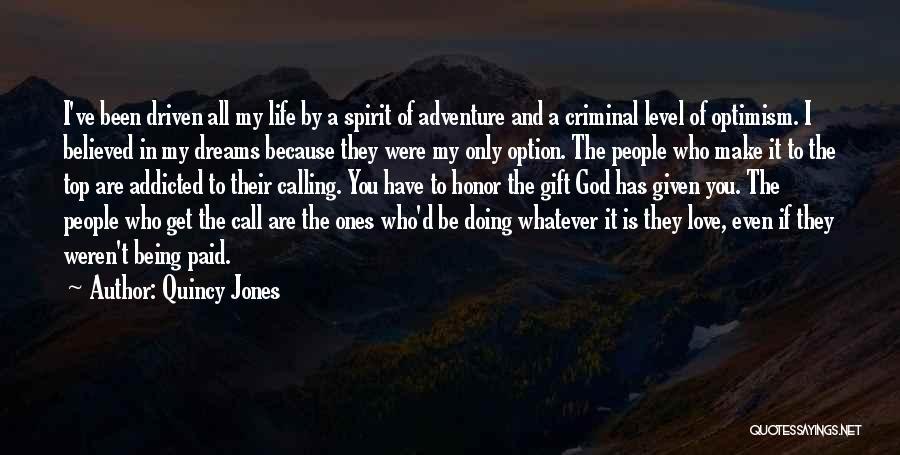 Love Criminal Quotes By Quincy Jones