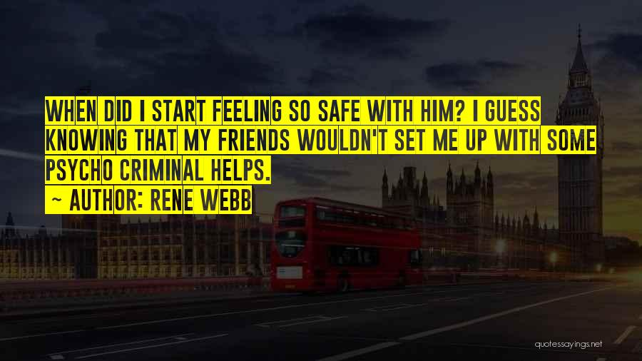 Love Criminal Quotes By Rene Webb